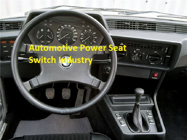 Automotive Power Seat Switch Industry